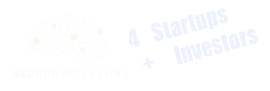 NEURONprcessing 4 Startups + Investors